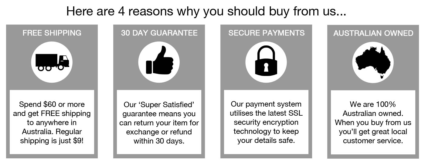 4 reasons why you buy should us - free shipping for orders over $60, 30 day guarantee, secure payments and we're Australian home